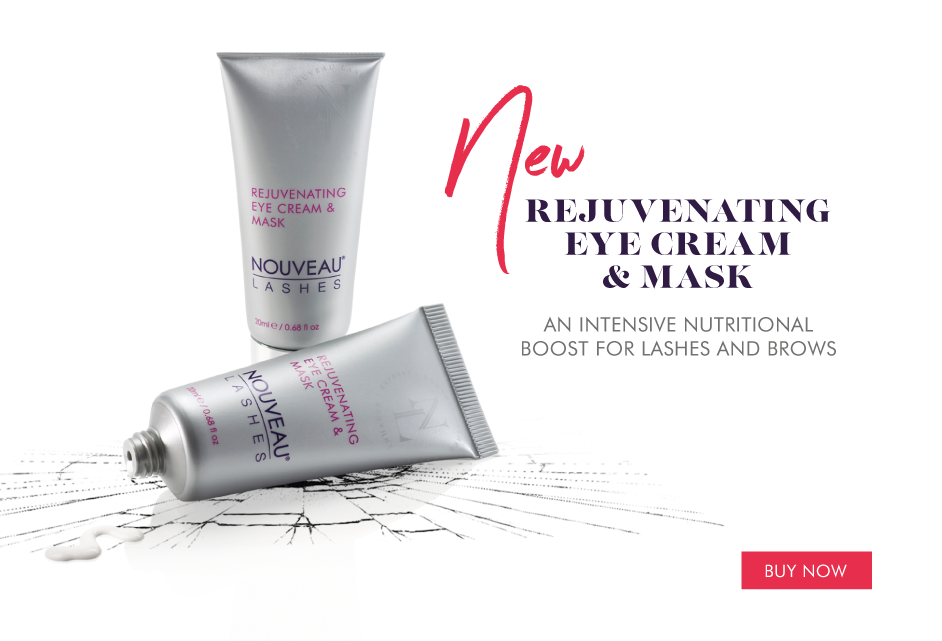 New Rejuvenating Eye Cream & Mask. An intensive nutritional boost for lashes and brows.
